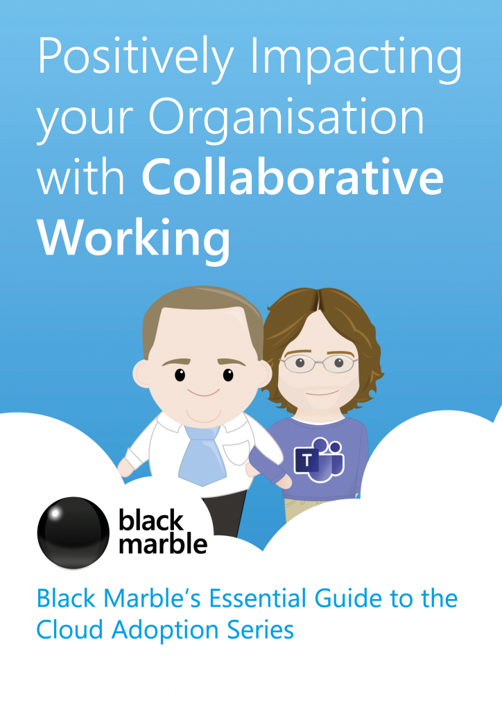 Positively Impacting your Organisation with Collaborative Working.